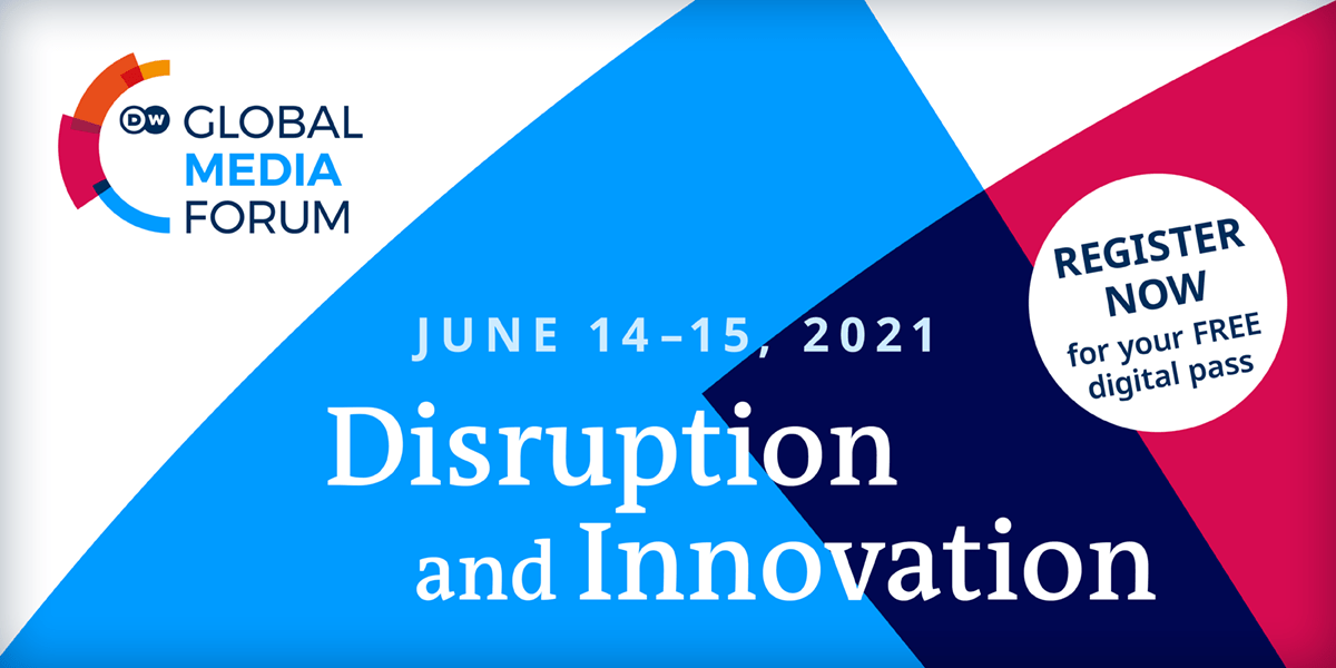 Disruption and Innovation: DW Global Media Forum 2021